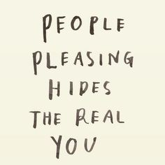 People pleasing hides the real you Inspirational Artwork, Short Inspirational Quotes, Motivational Quotes, Inspirational Words Of Encouragement, Inspirational Thoughts, The Words, Cool Words, Pretty Words, Beautiful Words