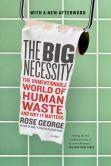 """A razor-sharp book on the universal taboos, human waste and sanitation--hailed """"one of the best nonfiction books of the new millennium"""" by Dwight Garner and THE NEW YORK TIMES."""