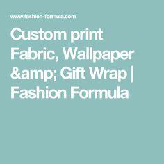 Custom print Fabric, Wallpaper & Gift Wrap   Fashion Formula