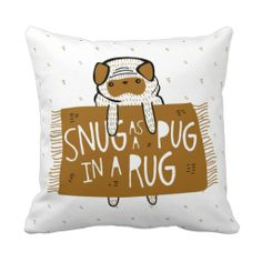 Snug as a Pug in a Rug Throw Pillow