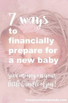 7 ways to financially prepare for your new baby. Everyone says that having a baby is expensive. They aren't wrong! But there are many ways that you can save yourself thousands by following some tips. http://www.frompenniestopounds.com/7-ways-to-prepare-for-a-new-baby/