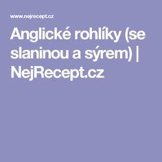Anglické rohlíky (se slaninou a sýrem) | NejRecept.cz