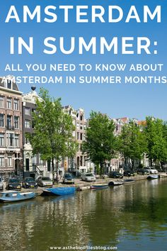 AMSTERDAM IN SUMMER: Guide to Visiting Amsterdam in Summer (June, July & August) - Everything you need to know about Amsterdam in summertime, including the weather in Amsterdam in summer months, what you should pack for visiting Amsterdam in summer, and the best things to do in Amsterdam in June, July or August. Travel Advice, Travel Guides, Travel Tips, Amsterdam Things To Do In, Visit Amsterdam, Amsterdam Travel Guide, Summer Months, Summertime, Stuff To Do