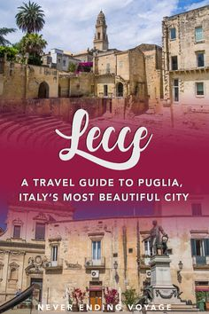 Lecce is definitely the most beautiful city in Puglia, Italy! Read this travel guide full of things to do, where to eat, and more to see why. #lecce #puglia #italy #italytravel #europetravel #europe #beautifulitaly #leccetravel