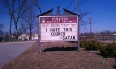 Satan is such a hater. | 25 Church Signs That Are Too Clever For Their Own Good
