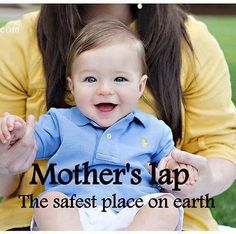 Mother's lap …..