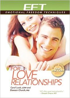 EFT for Love Relationships (AKA: Tapping Deep Intimacy). In this book, Dawson Church explains how our hormones and biology drive our behavior, and actually sabotage long-term relationships despite our best intentions. He then guides you into creating deep and lasting change.