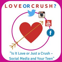 Is it love or just a crush - Social media and your teen T, fb