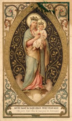 Notre Dame duSacré-Cœur -  A French holy card of Our Lady of the Sacred Heart.