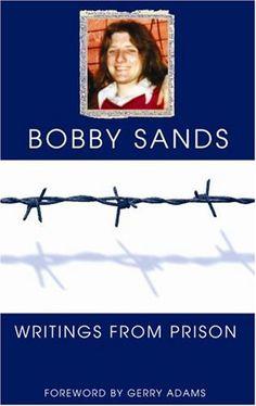Bobby Sands: Writings from Prison Gerry Adams, Hobbit Book, Bobby Sands, Sand Writing, Irish People, Irish Eyes, Book Publishing, Great Books, Prison