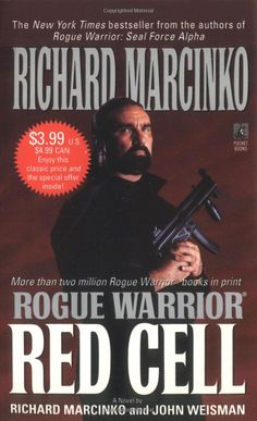 Rogue Warrior: Red Cell  Richard Marcinko & John Weisman ~ excuse my French but this mother fucker is a bad ass...he has several books...