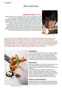 """La Ricetta di oggi 22 Agosto dall'archivio di Ricette 3.0 di spaghettitaliani.com - Riccio più riccio ( Primi - Pastasciutte ) inserita da Stefania Corrado - La ricetta si trova anche nel Libro """"Una Ricetta al Giorno... ...leva il medico di torno"""" prodotto dall'Associazione Spaghettitaliani, per acquistarlo: http://www.spaghettitaliani.com/Ricette2013/PrenotaLibro.php"""