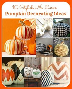 Some really cute and easy ideas I want to try this year! 10 stylish no carve pumpkin decorating ideas. Looking for a way to decorate your home this year for fall? | Fall Home Decor