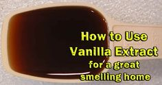 Put two caps full of vanilla extract in a coffee cup (or oven proof dish) place it in the oven at 300 degrees for one hour.. within twenty minutes the whole house smells fantastic!!