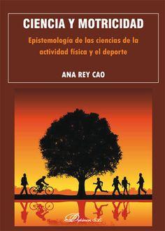 Ciencia y motricidad : epistemología de las ciencias de la actividad física y el deporte / Ana Rey Cao