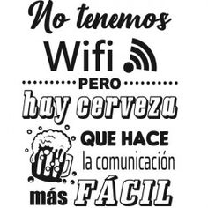 Vinilo no hay wifi, si cerveza Vinil Cricut, Drinking Jokes, Mexican Restaurant Decor, Message In A Bottle, Beer Bar, Bar Drinks, Cafe Bar, Wall Quotes, Funny Images