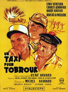 Directed by Denys de La Patellière. With Hardy Krüger, Lino Ventura, Maurice Biraud, Charles Aznavour. During World War II, French Commandos join forces with a German officer in order to survive the African desert. French Movies, Old Movies, Cinema Movies, Film Movie, Movie Theater, Cinema Posters, Film Posters, Un Taxi Pour Tobrouk, Marcel