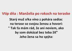 Vtip dňa : Manželia po rokoch na teraske - Spišiakoviny.eu