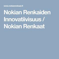 Nokian Renkaiden Innovatiivisuus / Nokian Renkaat