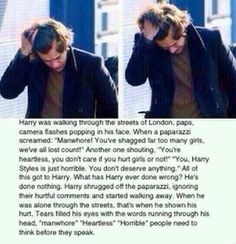 People are so hatefulNo one deserves to be treated that way, especially someone as loving and caring as Harry