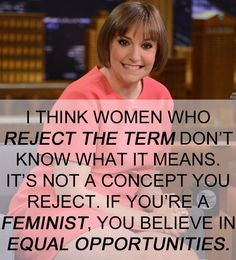 Lena Dunham | 17 Celebrities Who Have The Right Idea About Feminism