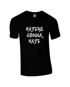 Mens Haters Gonna Hate Black T-shirt