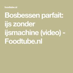 Bosbessen parfait: ijs zonder ijsmachine (video) - Foodtube.nl