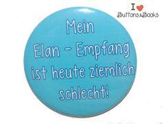 Spruchbutton-25mm-Button-Elan+Empfang+schlecht+von+Buttons&Books+auf+DaWanda.com