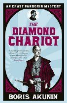 The Diamond Chariot: The Further Adventures of Erast Fandorin (Erast Fandorin 10) #Boris Akunin. Russia during the Russo-Japanese War in 1905. Fandorin is charged with protecting the Trans-Siberian Railway from Japanese sabotage in a pacy adventure filled with double agents and ticking bombs.    Then we travel back to the Japan of the late 1870s. This is the story of Fandorin's arrival and life in Yokohama, his first meeting with Masa and the martial arts education that came in so handy…