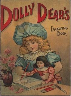 DOLLY DEAR'S DRAWING BOOK- 1903 by Raphael Tuck & Sons Co. LTD. N.Y.
