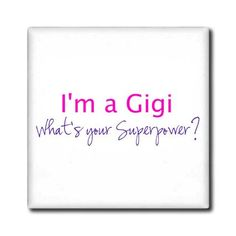 InspirationzStore Typography - Im a Gigi - Whats your Superpower - hot pink - funny gift for grandma - Tiles - 6 Inch Glass Tile - ct_193732_6 3dRose http://www.amazon.com/dp/B00MC2DO9I/ref=cm_sw_r_pi_dp_9NA4tb1SEKY39