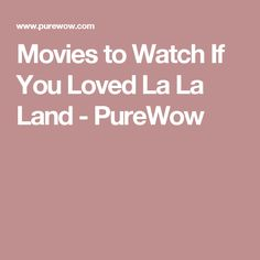 Movies to Watch If You Loved La La Land - PureWow