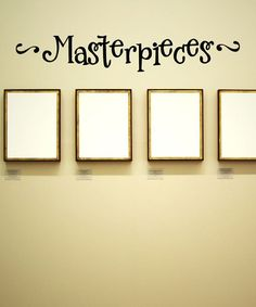 Loving this 'Masterpieces' Wall Quotes™ Decal on #zulily! #zulilyfinds