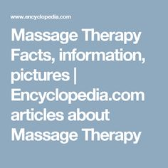 Massage Therapy Facts, information, pictures | Encyclopedia.com articles about Massage Therapy