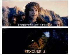Bilbo you just jinxed yourself...
