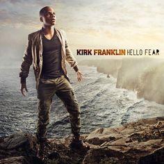 Hello Fear ~ Kirk Franklin, http://www.amazon.com/dp/B004MYP10O/ref=cm_sw_r_pi_dp_oIR2pb064KQXR