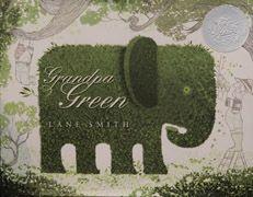 "Caldecott Medal Honor book ""Grandpa Green"" by Lane Smith. Best Children Books, Childrens Books, Young Children, Leo Lionni, Album Jeunesse, Green Books, Up Book, Book Art, Children's Picture Books"