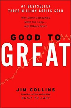 Good to Great: Why Some Companies Make the Leap...And Others Don't by Jim Collins