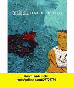 Fear of Mirrors (Seagull  - Seagull World Literature) (9781906497156) Tariq AlI , ISBN-10: 190649715X  , ISBN-13: 978-1906497156 ,  , tutorials , pdf , ebook , torrent , downloads , rapidshare , filesonic , hotfile , megaupload , fileserve