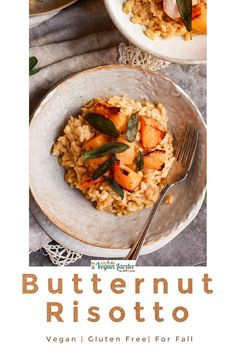 Vegan Butternut And Sage Risotto In 2020 Risotto Recipes Easy Vegan Comfort Food Easy Risotto