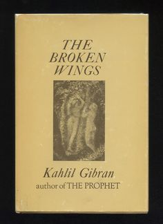"""""""The Broken Wings"""" by Kahlil Gibran"""