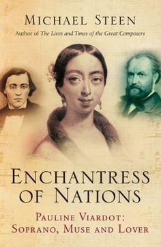 The Enchantress of Nations: Pauline Viardot: Soprano, Muse and Lover by Michael Steen,http://www.amazon.com/dp/1840468432/ref=cm_sw_r_pi_dp_-uwKsb193JNATDMC