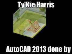Ty'Kie Harris AutoCAD 2013 done by me A caterpolt
