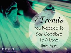 7 Trends You Needed to Say Goodbye to A Long Time Ago Best Kept Self www.bestkeptself.com