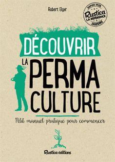 Découvrir la permaculture/Robert  Elger, 2016 http://bu.univ-angers.fr/rechercher?recherche=9782815307796