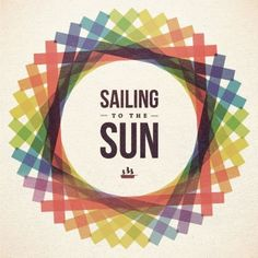 Sailing to the  sun!
