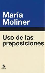 Uso de las preposiciones / María Moliner - Madrid : Gredos, 2013