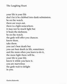 ☘ Charles Bukowski (1920 — 1994) on The Laughing Heart