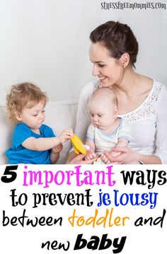 5 important ways to prevent jealousy between toddler and new baby- Hey mom! Is your toddler jealous of your new baby? This is totally normal and bound to happen but it doesn't need to stay that way. These important tips will help you understand the steps to prevent, ease and eliminate jealousy between your toddler and new baby. Must read tips that actually work!