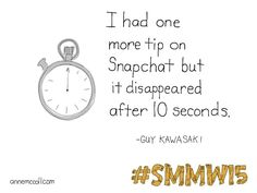 Snapchat is fast with Guy Kawasaki #smmw15 annemccoll.com #sketchnotes